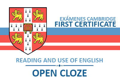 FIRST CERTIFICATE: Open cloze