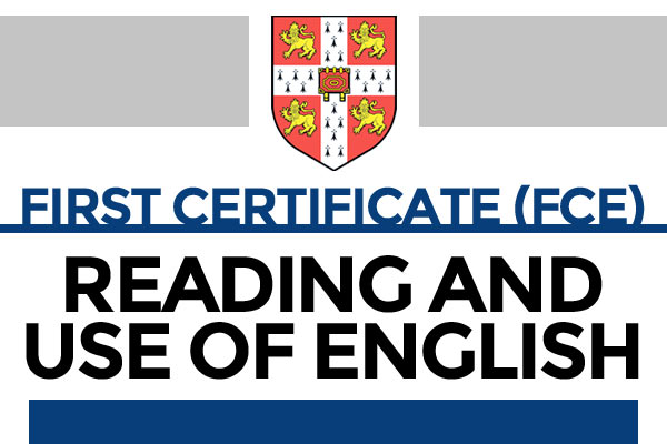 Cambridge English: First ( FCE) Reading & Use of English