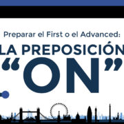 """Preparar el First o el Advanced: La preposición """"ON"""""""
