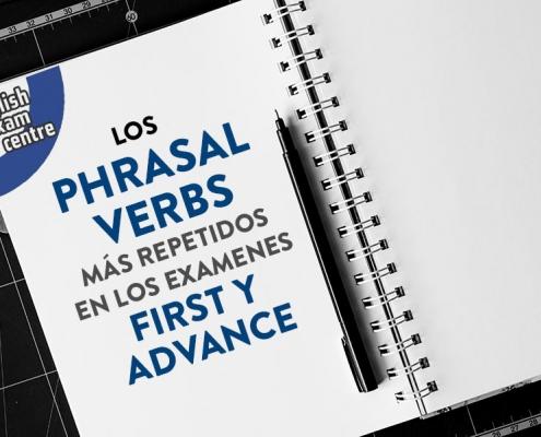 LOS PHRASAL VERBS MÁS REPETIDOS EN LOS EXAMENES FIRST Y ADVANCE (I)